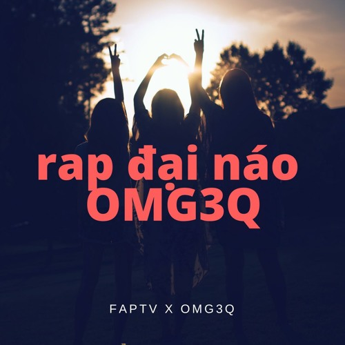 FapTV Real Rap phong cách OMG 3Q| FAPTV X OMG3Q by GH_GAMING HOUSE studio  🇻🇳 | Free Listening on SoundCloud