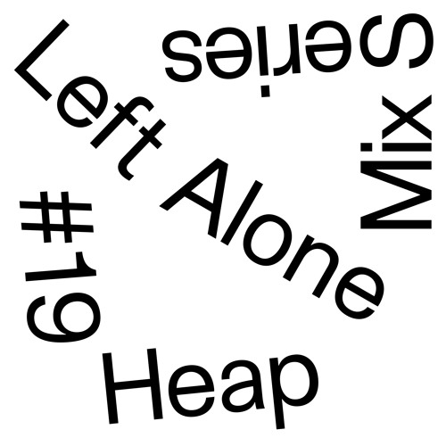 Left Alone.19→ Heap (Discus Throwers / NEUBAU)