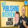Self Publishing Interview With Book Editor James Ranson