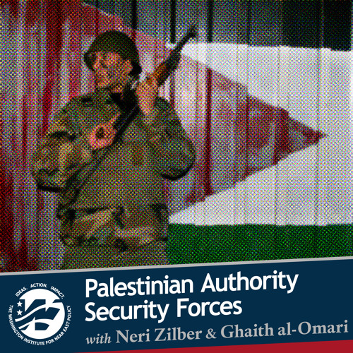 Palestinian Authority Security Forces with Neri Zilber and Ghaith al-Omari