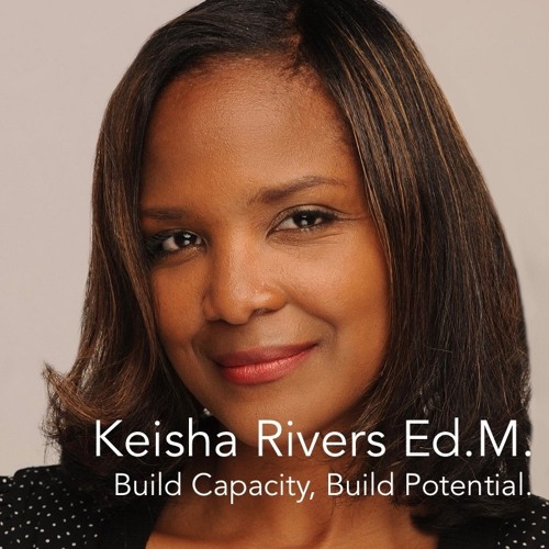 Keisha Rivers - Build Capacity, Build Potential.