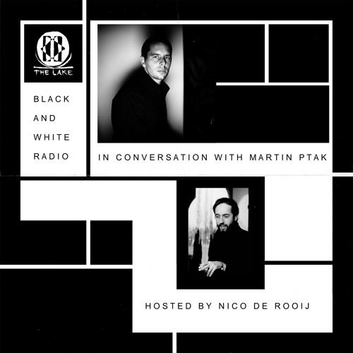BLACK & WHITE RADIO · with Martin Ptak