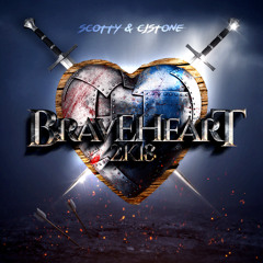 SCOTTY & CJ STONE - Braveheart 2k18 (Original Edit)