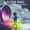 Extra Terra & Evilwave - Alter Ego