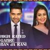 High Rated Gabru / Ban Ja Rani Mashup (Cover) - Guru Randhawa, Neha Kakkar