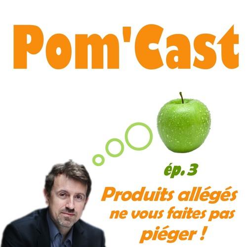 Pomcast épisode 3 : produits allégés : ne vous faites pas piéger !