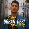 I Am Urban Desi - The Musical | Mickey Singh & Friends |