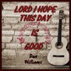 LORD, I HOPE THIS DAY IS GOOD (Don Williams) cover version