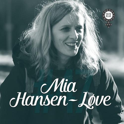 Feito por Elas #47 Mia Hansen-Løve