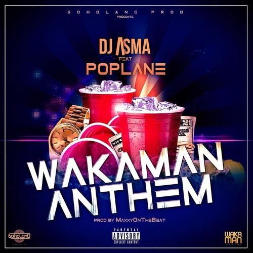 DJ Asma Ft Poplane - Wakaman Anthem