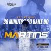 SET MIXADO [ DJ BERTOLOSSI ] 30 MINUTOS DE BAILE DO MARTINS