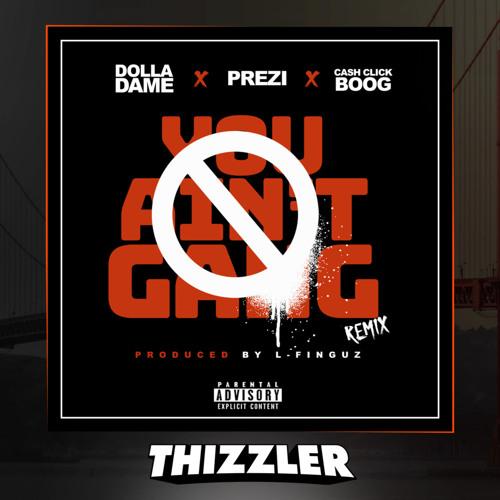 Dolla Dame ft. Prezi & Cash Click Boog - You Ain\'t Gang Remix ...
