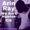 Arin Ray - We Ain't Homies (Chopped & Screwed)