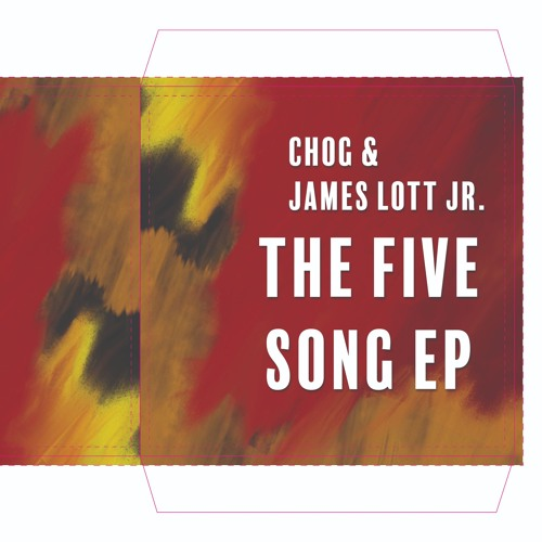 The Five Song EP by Chog & James Lott Jr