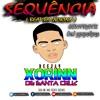 SEQUENCIA DE 10 MINUTOS DJ XORINN DE SANTA CRUZ ( BEAT VAI XORINN )