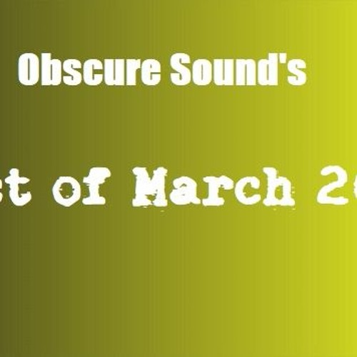 Obscure Sound - Best of March 2018