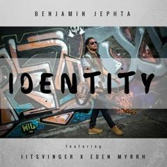 Identity Feat. Jitsvinger, Eden Myrrh