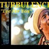 Turbulence Eye For You Mp3