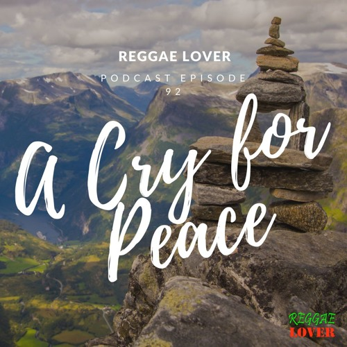92- Reggae Lover Mix - A Cry for Peace