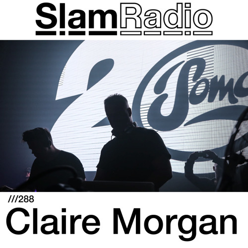#SlamRadio - 288 - Claire Morgan (recorded live at Rainbow Serpent Festival 2018)