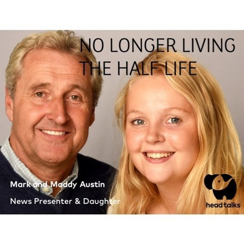No Longer Living a Half Life by Mark and Maddy Austin