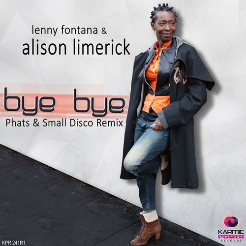 KPR 241R1 Lenny Fontana & Alison Limerick - Bye Bye (Phats & Small Disco Remix)
