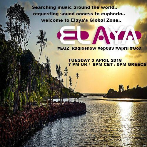 Elaya: EGZ (Elaya's Global Zone) Episode 083 Radio Show @ INSOMNIA FM (03.04.2018)