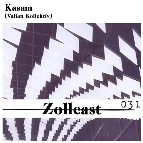 Zollcast:031 - Kasam (Valian Kollektiv)