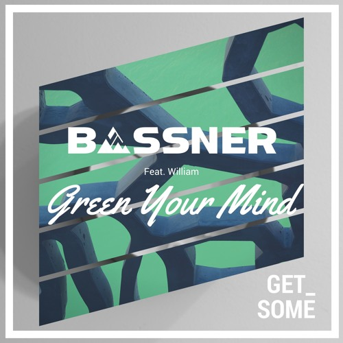 Bassner - Green Your Mind Feat. William (Radio Edit)