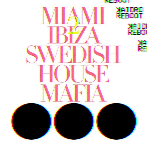 Swedish House Mafia Miami 2 Ibiza Kaidro Reboot