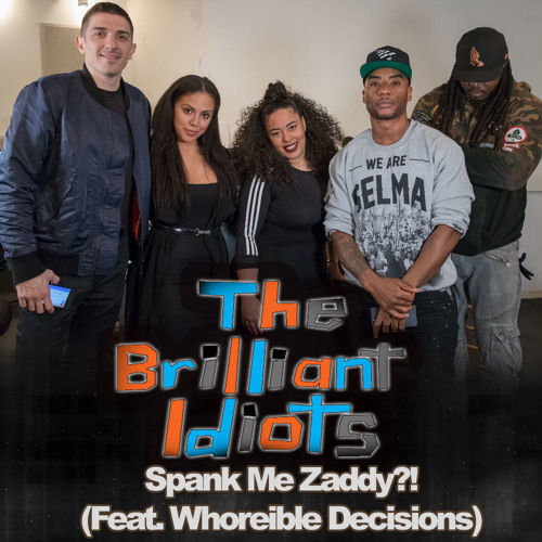 Spank Me Zaddy?! (Feat. WHOREible Decisions)
