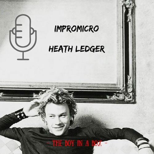Impromicro - Heath Ledger 04.04.18