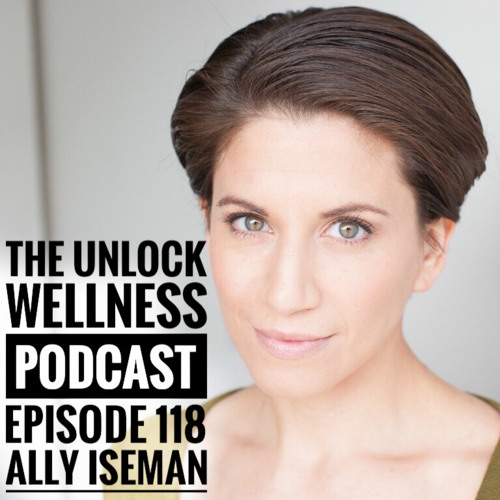 Episode 118- Ally Iseman- The Road Less Eaten