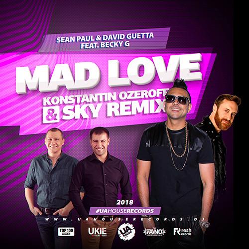 Sean Paul & David Guetta Feat. Becky G - Mad Love (Konstantin Ozeroff & Sky Remix)
