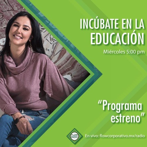 Incúbate en la Educación 01 - Programa estreno