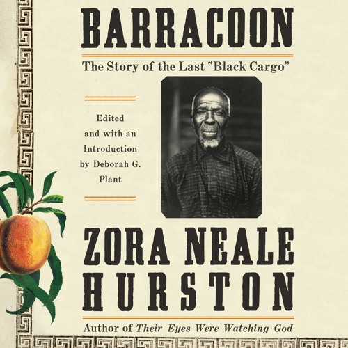 BARRACOON by Zora Neale Hurston