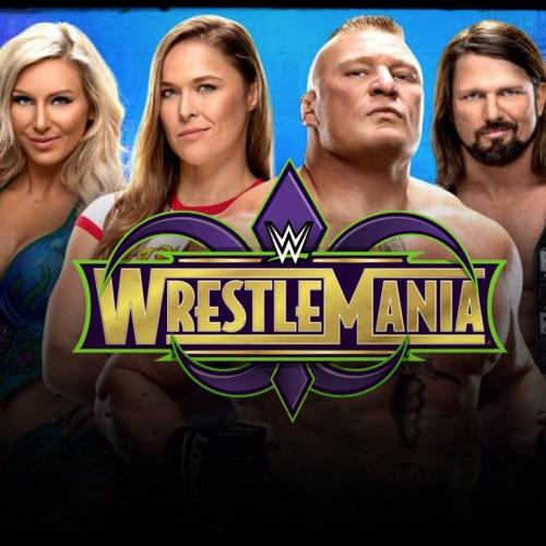 326: WrestleMania 34 Preview