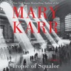 TROPIC OF SQUALOR by Mary Karr