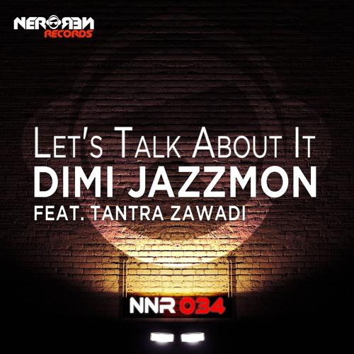 NNR034 A Dimi Jazzmon Ft. Tantra Zawadi - Let's Talk About It (Original Mix)
