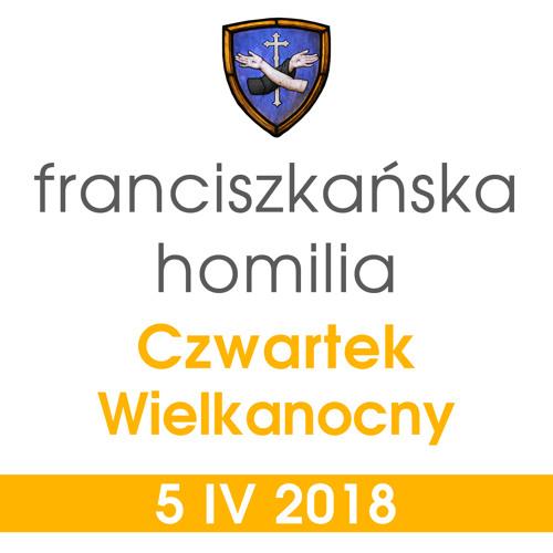 Homilia - Czwartek w Oktawie Wielkanocy: 5 IV 2018