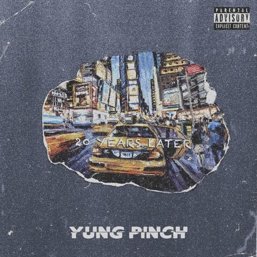 @YungPinch - 20 Years Later (@Matics_Music & @OfficialBLSSD)
