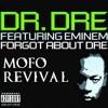 Dr. Dre Feat. Eminem - Forgot About Dre (MoFo Revival)