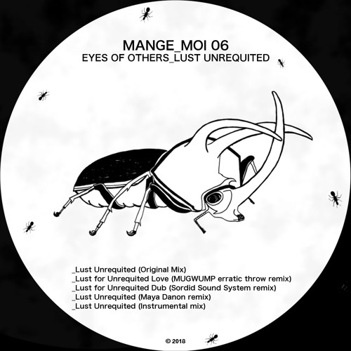 PRÈMIÉRE: Eyes Of Others - Lust For Unrequited Dub (Sordid Sound System Remix) [Mange Moi]