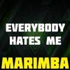 Everybody Hates Me Marimba Ringtone - The Chainsmokers