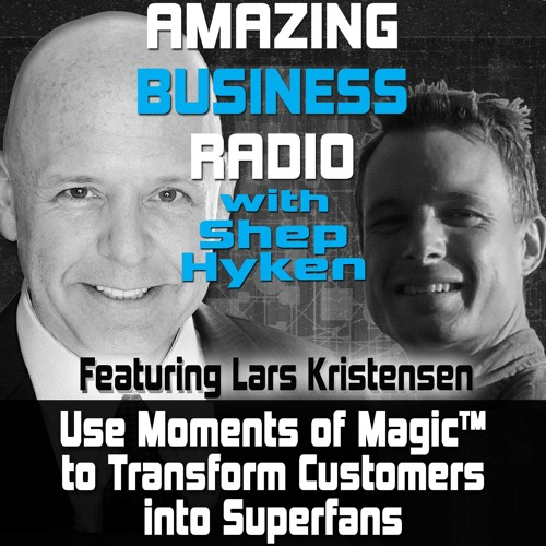 Use Moments of Magic™ to Transform Customers Into Superfans
