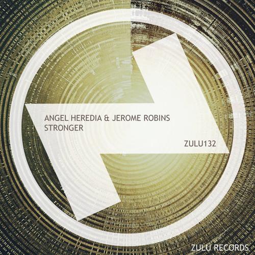 Angel Heredia & Jerome Robins - Stronger - ZULU RECORDS