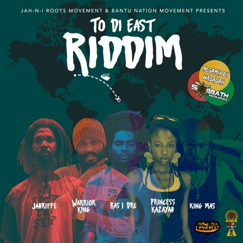 To Di East Riddim (Megamix by Wadadah II) 2018 - Jah-N-I Roots Band Movement & Bantu Nation Movement