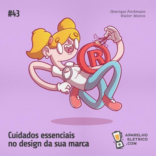 43 - Cuidados essenciais no design da sua marca