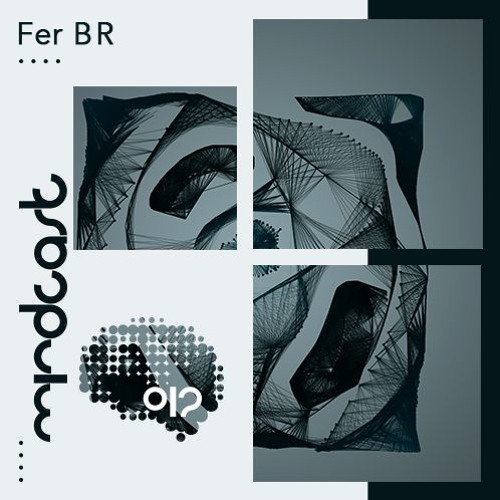 MINDCAST012:  Mixed by Fer BR