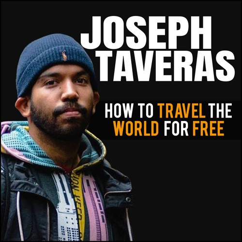 Joseph Taveras: How To Travel The World For Free